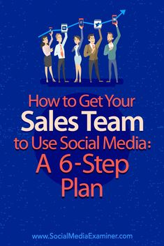 Do you want your sales team to support your social media outreach? Looking for a guide to ease the transition?  In this article, you'll find a six-step plan to help your sales team adopt social media in their daily routine.  #SocialMediaExaminer #Sales #SocialMedia