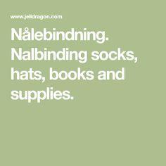 Nålebindning. Nalbinding socks, hats, books and supplies.