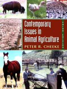 Contemporary Issues in Animal Agriculture (3rd Edition) by Peter R. Cheeke. Save 17 Off!. $71.66. Publisher: Prentice Hall; 3 edition (April 28, 2003). Edition - 3. Author: Peter R. Cheeke. Publication: April 28, 2003