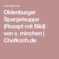 Oldenburger Spargelsuppe (Rezept mit Bild) von s_minchen | Chefkoch.de