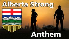 Alberta Strong Anthem - Fort McMurray Fires                                                                                                                                                      More