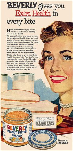 Beverly gives you extra health in every bite! #vintage #1950s #food #peanut_butter #ads