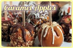 Caramel Apples With A Gourmet Flair...really great step-by-step recipe to make 10 different varieties!