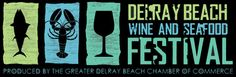 Delray Beach Wine and Seafood Festival  |  Produced by the Greater Delray Beach Chamber of Commerce