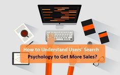 How to Understand Users' Search #Psychology to Get More Sales?  #customerpsychology #searchpsychology #userbehavior