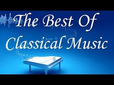 The Best Of Classical Music - Mozart, Beethoven,Tchaikovsky, Vivaldi...Classical Music Mix - YouTube