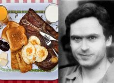 TED BUNDY Bundy was famously sent to the electric chair for more than 35 counts of murder. He declined a last meal of his choice, so he was sent the standard: steak, eggs, hash browns, toast, milk and juice.
