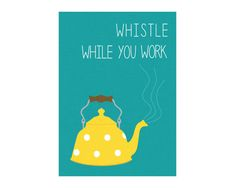 11x14 & 16x20 Whistle While You Work - Instant Kitchen Printable Download