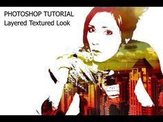 Photoshop Tutorial: Layered Textured Look.....