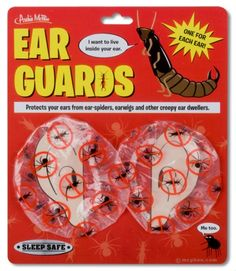 Ear guards! Protect your ears from creepy ear dwellers!