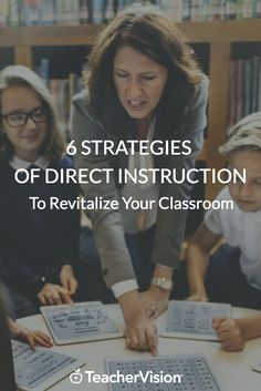 6 strategies of direct instruction for teachers who want to revitalize their classroom