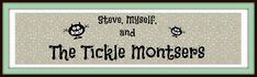 Steve, Myself, and The Tickle Monsters