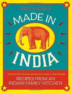Made in India: Recipes from an Indian Family Kitchen Flat...