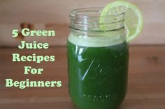 Green Juice Recipes  http://www.greenjuiceaday.com/green-juice-recipes-beginners/ 5 Green Juice Recipes for Beginnners