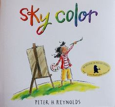 Sky Color :: Peter Reynolds' newest children's picture book about creativity... We love this one! Does your family have a favorite kids' art or creativity book?