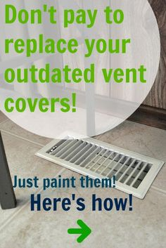 How to paint your vent covers instead of paying to replace them!