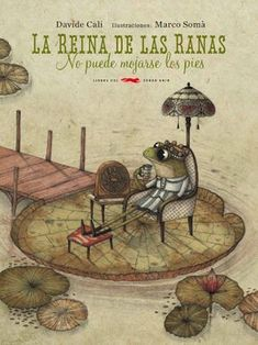 """""""The Queen of the Frogs"""" by: Davide Cali Illustrations by: Marco Soma Art And Illustration, Cali, Deco Bobo, Funny Frogs, Frog Pictures, Album Jeunesse, Frog Art, Frog And Toad, Conte"""