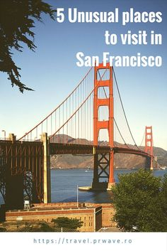 5 unusual places to visit in San Francisco, USA