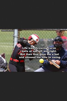 Life was throwing curve balls at me left and right. But then God gave me a bat and showed me how to swing