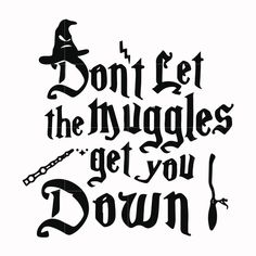 Don't let the muggles get you down svg, harry potter svg, potter svg f – SVGTrending Harry Potter Drawings, Harry Potter Shirts, Harry Potter Stencils, Desenhos Harry Potter, Cute Poster, 100 Days Of School, Hogwarts, Printed Materials, Svg Files For Cricut