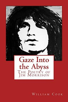 Gaze Into the Abyss: The Poetry of Jim Morrison by William Cook http://www.amazon.com/dp/B014RM9K98/ref=cm_sw_r_pi_dp_k5n8vb1AMW5K3