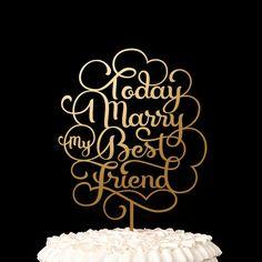 Wedding Cake Topper  Today I marry my best friend  by BetterOffWed