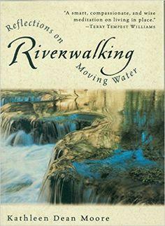 Riverwalking by Kathleen Dean Moore