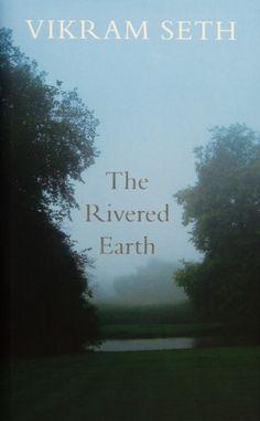 The Rivered Earth - Vikram Seth