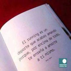 El running es un deporte que acabas amando, por encima de todo, te enseña a amarte a ti mismo.. #Runner #Motivación