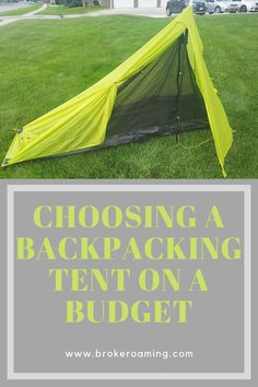 Choosing A Backpacking Tent On A Budget — Broke Roaming Thru Hiking, Hiking Gear, Backpacking Tent, Go Camping, Backpacking For Beginners, 3 Season Tent, Two Person Tent, Wall Tent