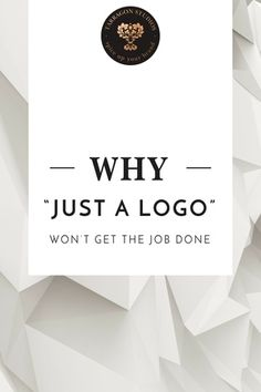 """Why """"just a logo"""" won't get the job done"""