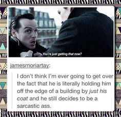 Moriarty always on the edge