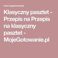 Klasyczny pasztet - Przepis na Przepis na klasyczny pasztet - MojeGotowanie.pl