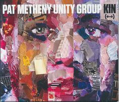 Pat Metheny Unity Group - Kin (←→) at Discogs
