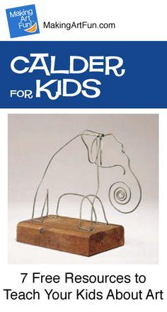 Hey Kids, Meet Alexander Calder   7 Free Resources for Teaching Your Kids About Art - MakingArtFun.com