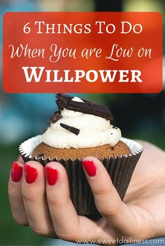 Willpower. That mysterious force that drives us to reach our goals.  But what do you do when you feel low on willpower? Here are 6 things you can start working on today.