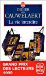 La Vie interdite - Didier Van Cauwelaert