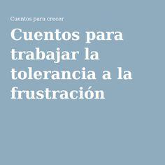 Cuentos para trabajar la tolerancia a la frustración