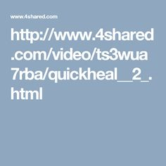 http://www.4shared.com/video/ts3wua7rba/quickheal__2_.html
