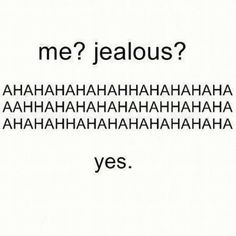 Couple Quotes : Jealousy Quotes: Jealousy Quotes: I'm Jealous Quotes and Sayings: Best Expre. - The Love Quotes Valentine's Day Quotes, Crush Quotes, Mood Quotes, Best Quotes, Life Quotes, Funny Quotes, Drama Quotes, Crush Memes, Fotojournalismus