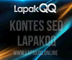KONTES SEO LAPAKQQ.ONLINE AGEN DOMINO 99, DOMINO QIU QIU, BANDAR Q ONLINE, POKER ONLINE