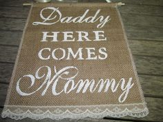 Daddy Here Comes Mommy Sign - Rustic Wedding Sign - Ring Bearer Sign on Etsy… Renewal Wedding, Wedding Vows, Fall Wedding, Diy Wedding, Dream Wedding, Wedding Things, Wedding Ideas, Coral Wedding Colors, Wedding Yellow