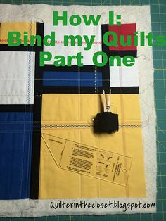 Quilter in the Closet: How to Bind a Quilt: Part One - a How I Do It Free...