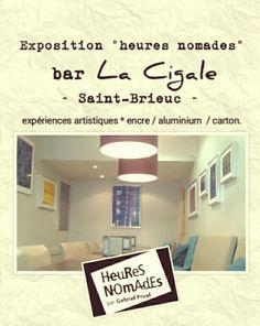 Exposition HEURESNOMADES  Bar La Cigale ~ Saint-Brieuc  **mai et Juin 2016