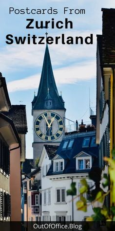 Postcards from Picture Perfect Zurich Switzerland • Out of Office