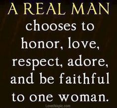 A real man love quotes life quotes quotes quote life quote relationship love quote relationship quotes