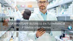 Usa Whatsap Business en tu farmacia y fideliza tus clientes - EVILAF | Escuela Virtual Latinoamericana de Asesoría y Formación Whatsapp Marketing, Inbound Marketing, Welcome Post, School, News, Content Marketing