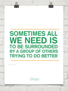 Sometimes all we need is to be surrounded by a group of others trying to do better.
