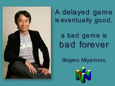 A ( video game ) Quote from Shigeru Miyamoto. got to remember this when I'm being impatient for a new Zelda game! Video Game Quotes, Video Games, Super Smash Bros, Super Mario Bros, New Zelda, My Father's Daughter, Shigeru Miyamoto, Nerd, Gaming Memes