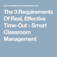 The 3 Requirements Of Real, Effective Time-Out - Smart Classroom Management